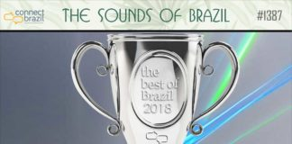 The Best of Brazilian Music 2018 on The Sounds of Brazil at Connectrbazil.com