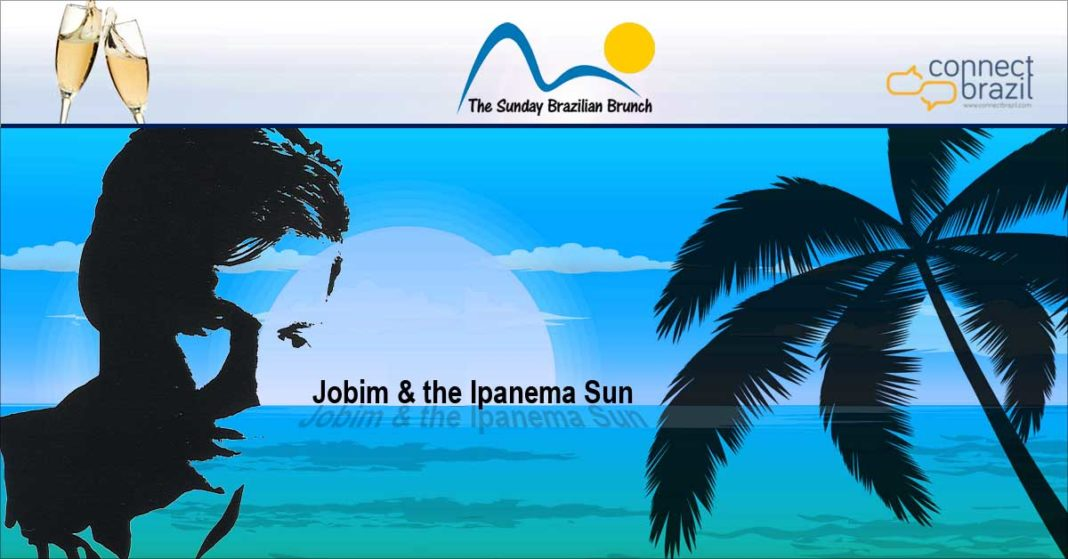 Jobim & The Ipanema Sun on The Sunday Brazilian Brunch at Connectbrazil.com