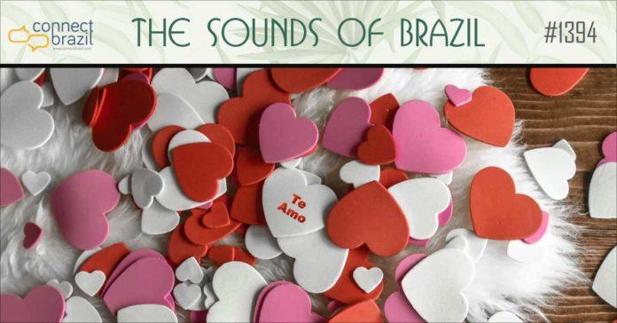 ABrazilian Valentine on The Sounds of Brazil at Connectbrazil.com