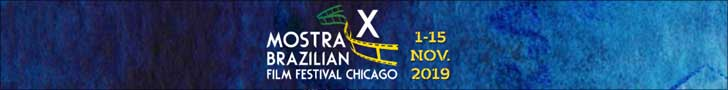 Chicago's Brazilian Film Festival, November 1 to November 15, 2019.